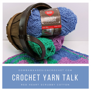 Crochet Yarn Talk – Red Heart Scrubby Cotton Yarn