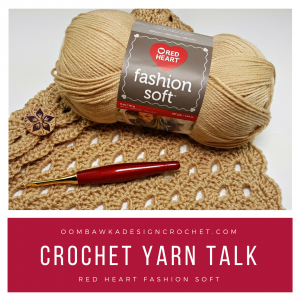 Crochet Yarn Talk – Red Heart Fashion Soft