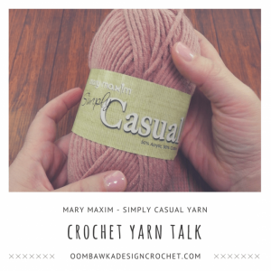 Crochet Yarn Talk - Simply Casual Yarn - Mary Maxim