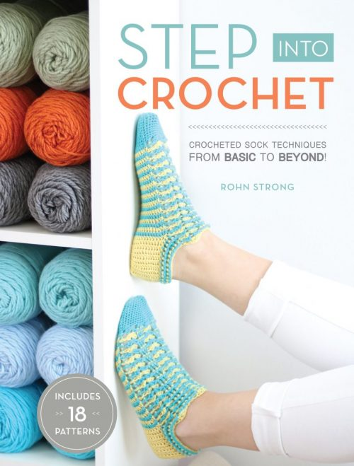 Crocheted Sock Techniques from Basic to Beyond! Step Into Crochet with Rohn Strong and master crochet sock making and sizing!