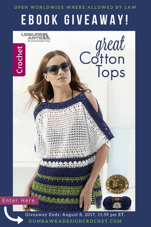 Great Cotton Tops Leisure Arts eBook Giveaway oombawkadesigncrochet ends August 8 2017 1159 pm ET
