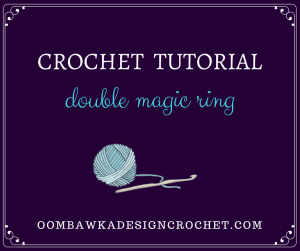 Double Magic Ring Tutorial Oombawka Design Crochet