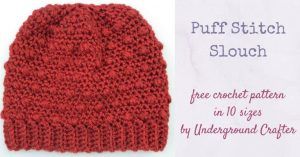 Featured at the Wednesday Link Party 228: Crochet Pattern: Puff Stitch Slouch by Underground Crafter