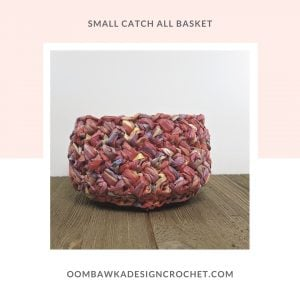 Small Catch All Basket Oombawka Design Crochet