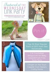 The Wednesday Link Party 229 Features Sew Historically, Frau Tschi-Tschi and Nana's Crafty Home