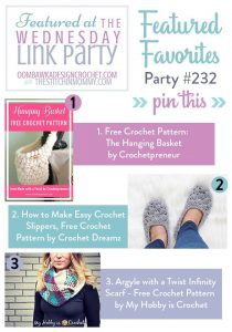 Wednesday Link Party 232 Features Crochetpreneur, Crochet Dreamz and My Hobby is Crochet!