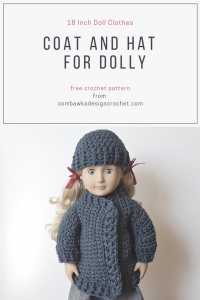 18 Inch Doll Clothes - Coat and Hat for Dolly - oombawkadesigncrochet