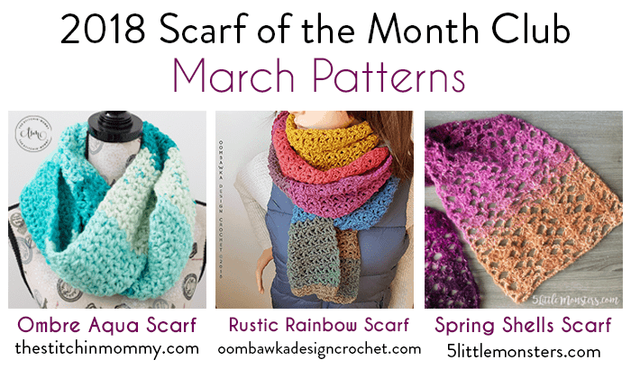 March Scarf of the Month Club 2018 Patterns - Oombawka Design Crochet CAL