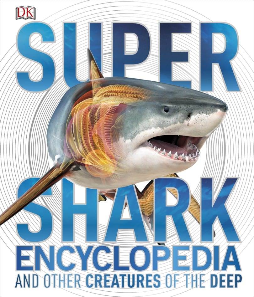 Cover Image - Super Shark Encyclopedia - DK Canada - Review by Oombawka Design
