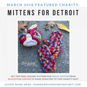 Featured Charity of the Month for March Mittens for Detroit presented by Sonya for Oombawka Design Crochet