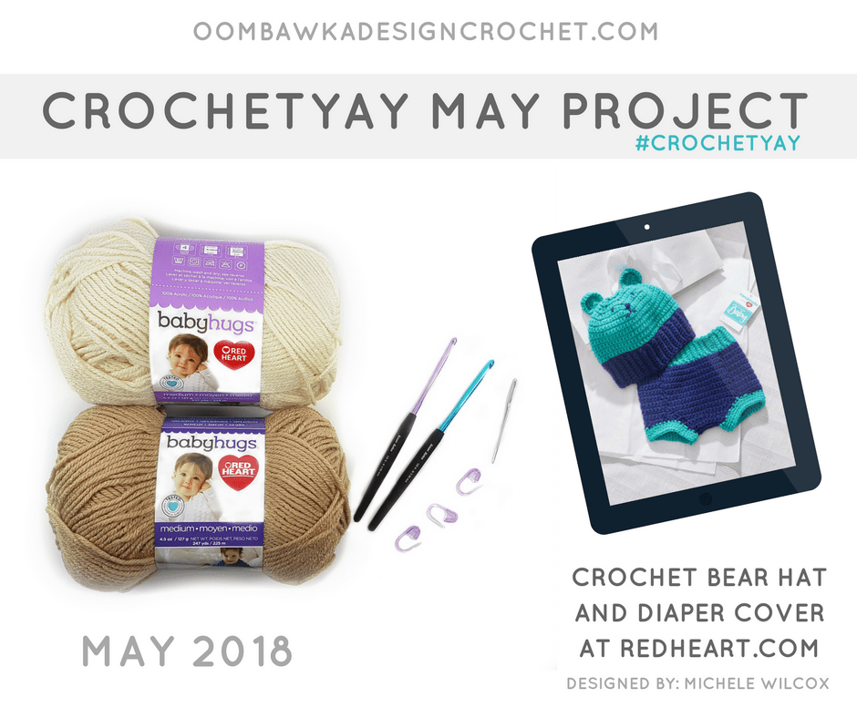 1 May Project. Crochet Bear Hat and Diaper Cover. Oombawka Design Supplies List insta #Crochetyay
