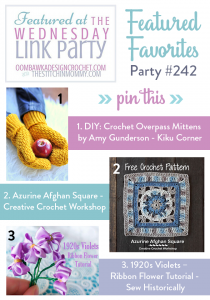 Beautiful Mittens, a Stunning Afghan Block and Sweet Vintage Ribbon Violets. Wednesday Link Party 242