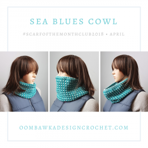 April Scarf of the Month Club Patterns – Sea Blues Cowl Pattern