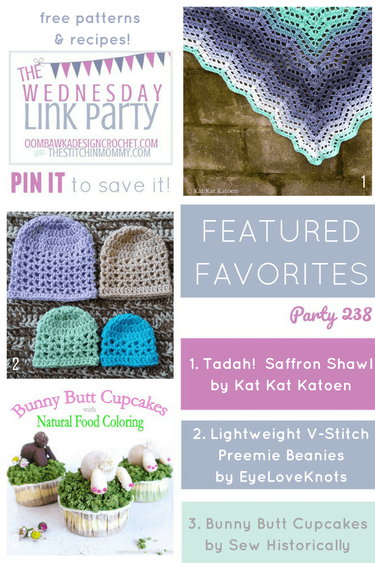 Wednesday Link Party 239 Featuring a Saffron Shawl, V-Stitch Preemie Beanies and Bunny Butt Cupcakes!