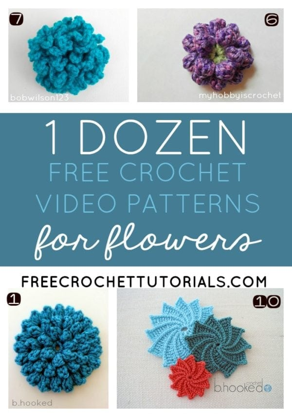 1 Dozen Video Crochet Patterns for Flowers