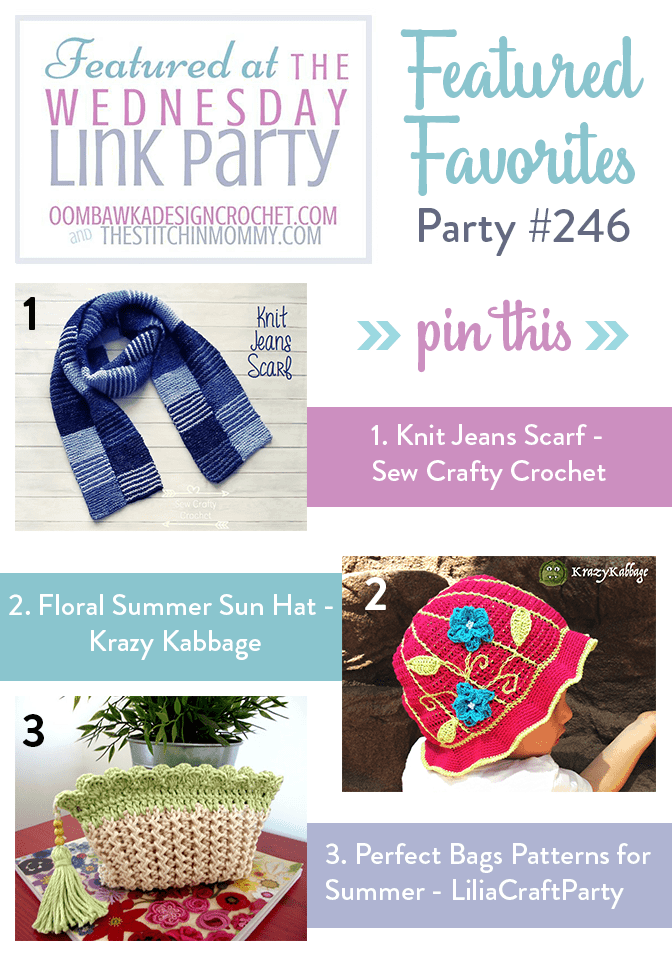 This Week at Wednesday Link Party 246 We Feature a Floral Summer Sun Hat Pattern, Perfect Bags for Summer and Knit Jeans Scarf!