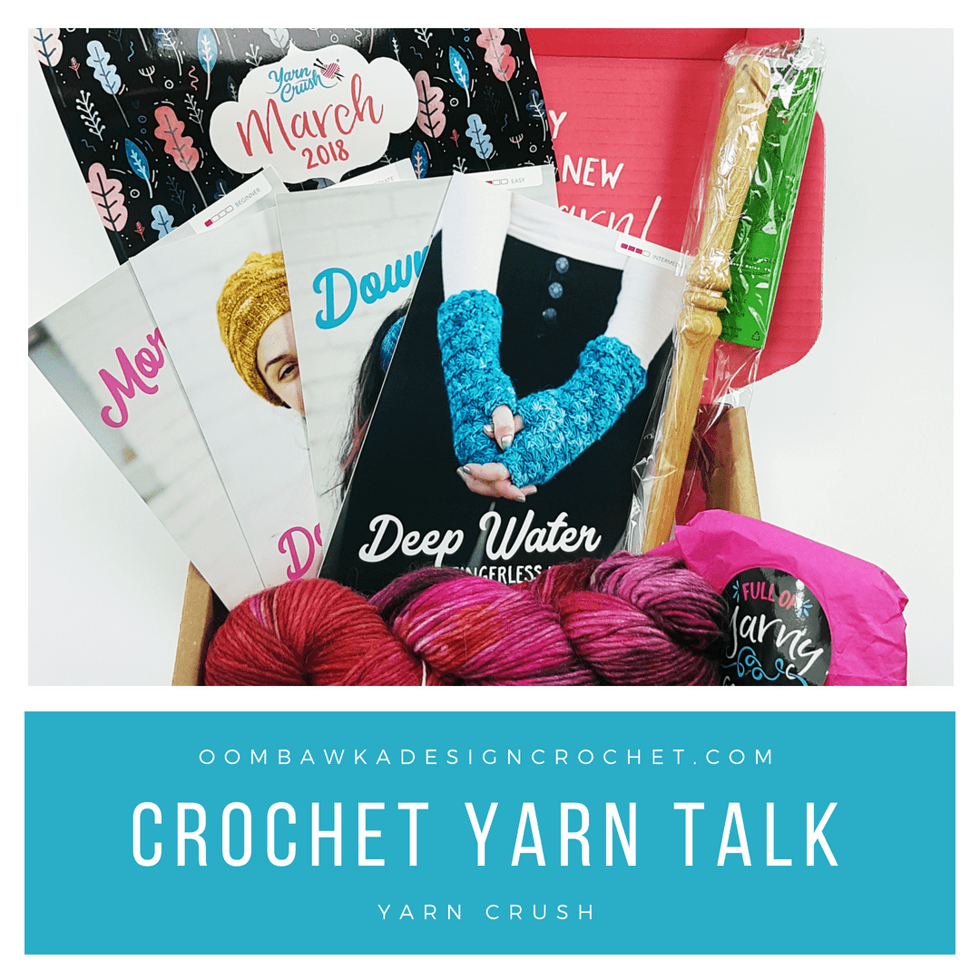 March 2018 Yarn Crush Box. Unboxing. Oombawka Design