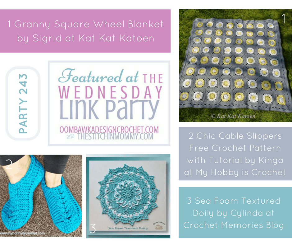 Wednesday Link Party Featured Favorites 243. Featuring Granny Square Wheel Blanket, Cabled Slippers and Textured Doily Patterns. PIN