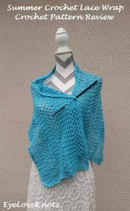 Featured at the Wednesday Link Party: Summer Crochet Lace Wrap Pattern Review - EyeLoveKnots