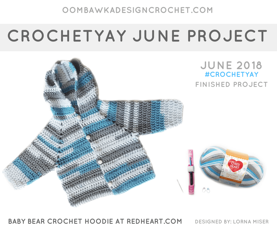 Crochetyay June 2018 Project. Baby Bear Hoodie. Free Pattern from Red Heart. Oombawka Design Crochet FB