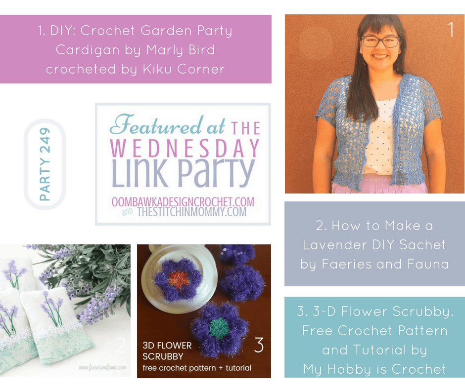Featured Favorites Wednesday Link Party 249 Crochet Garden Party Cardigan, How to Make a Lavender DIY Sachet and 3D Flower Scrubby Crochet Pattern. Oombawka Design Crochet