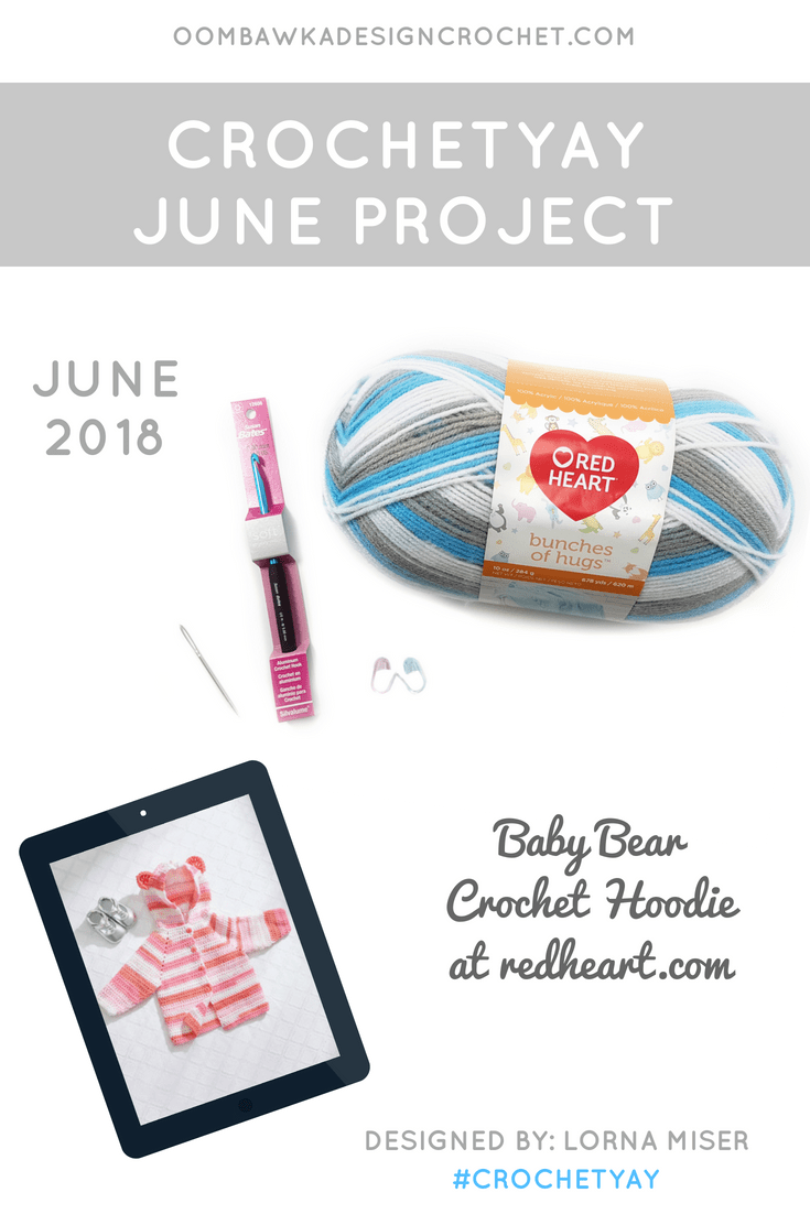 June Crochetyay Project. Baby Bear Crochet Hoodie. Red Heart Yarn. Oombawka Design FB