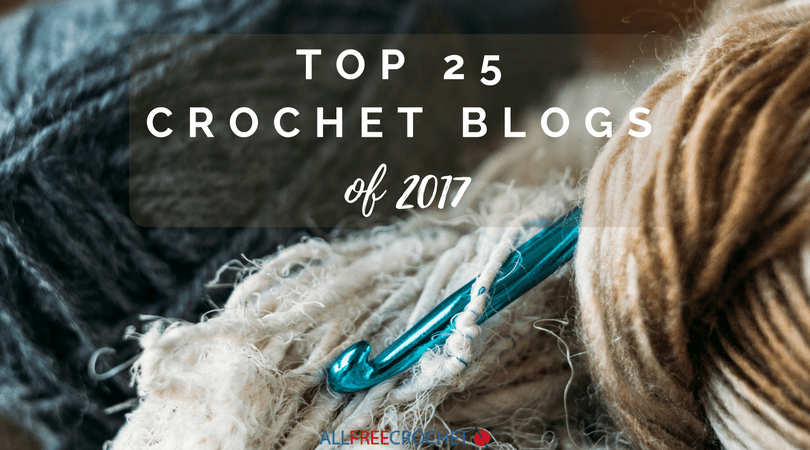 Top 25 Favorite Crochet Bloggers of 2017