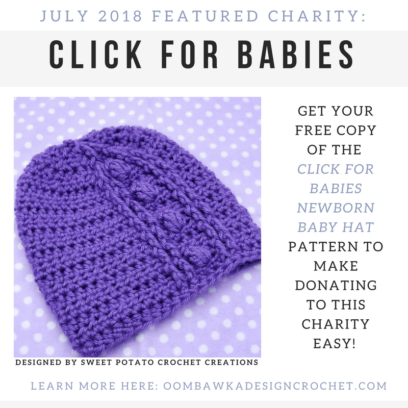 July Featured Charity is CLICK for Babies. Presented by Sweet Potato Crochet Creations for Oombawka Design fb