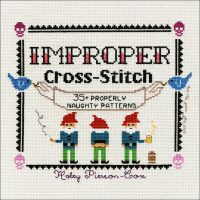 Improper Cross-Stitch. Haley Pierson-Cox. St. Martins Griffin. Book Review by Oombawka Design Crochet