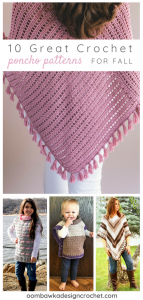 10 Great Crochet Poncho Patterns for Fall. Oombawka Design Crochet Roundup