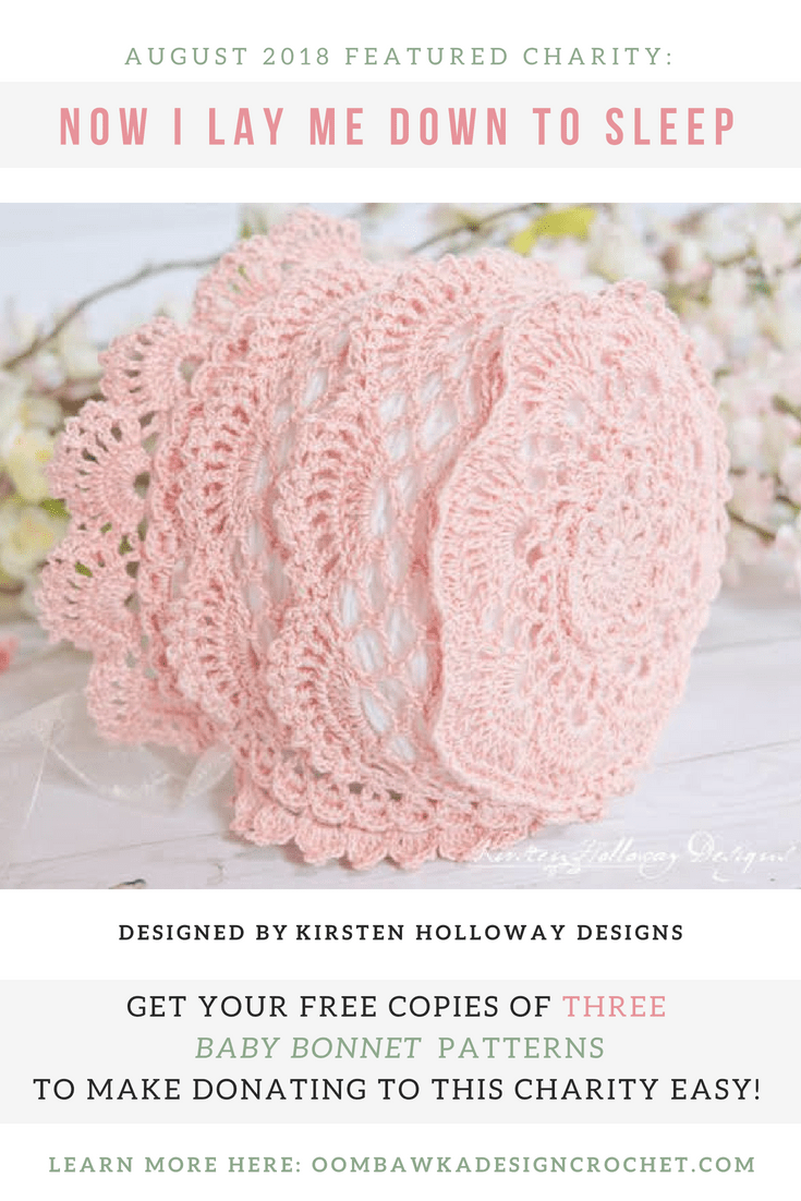 Featured Charity of the Month for August 2018: Now I Lay Me Down To Sleep. Get your copies of three baby bonnet patterns to make donating to this charity easy! #charitycrochet #freepatterns
