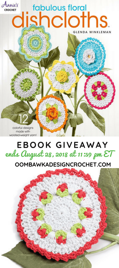 Fabulous Floral Dishcloths eBook Giveaway from Annies Craft Store at Oombawka Design Crochet ends August 28 1159pm ET