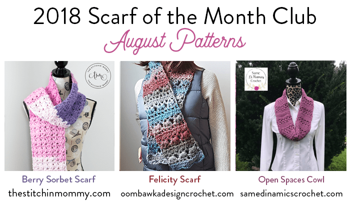 Scarf of the Month Club August 2018 Collection at Oombawka Design Crochet
