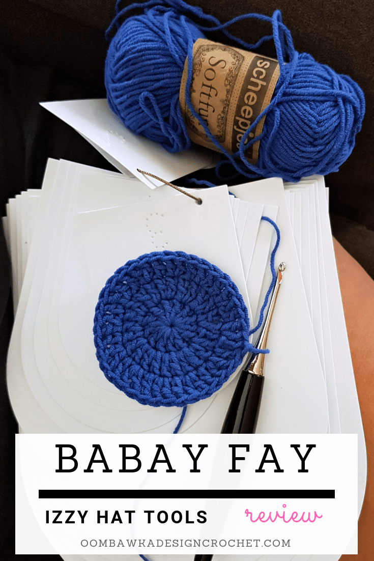 Babay Fay Izzy Hat Tools Review by Oombawka Design Crochet