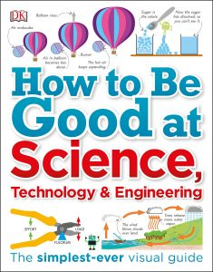 How To Be Good at Science Technology and Engineering. DK Canada. Book Review by Oombawka Design