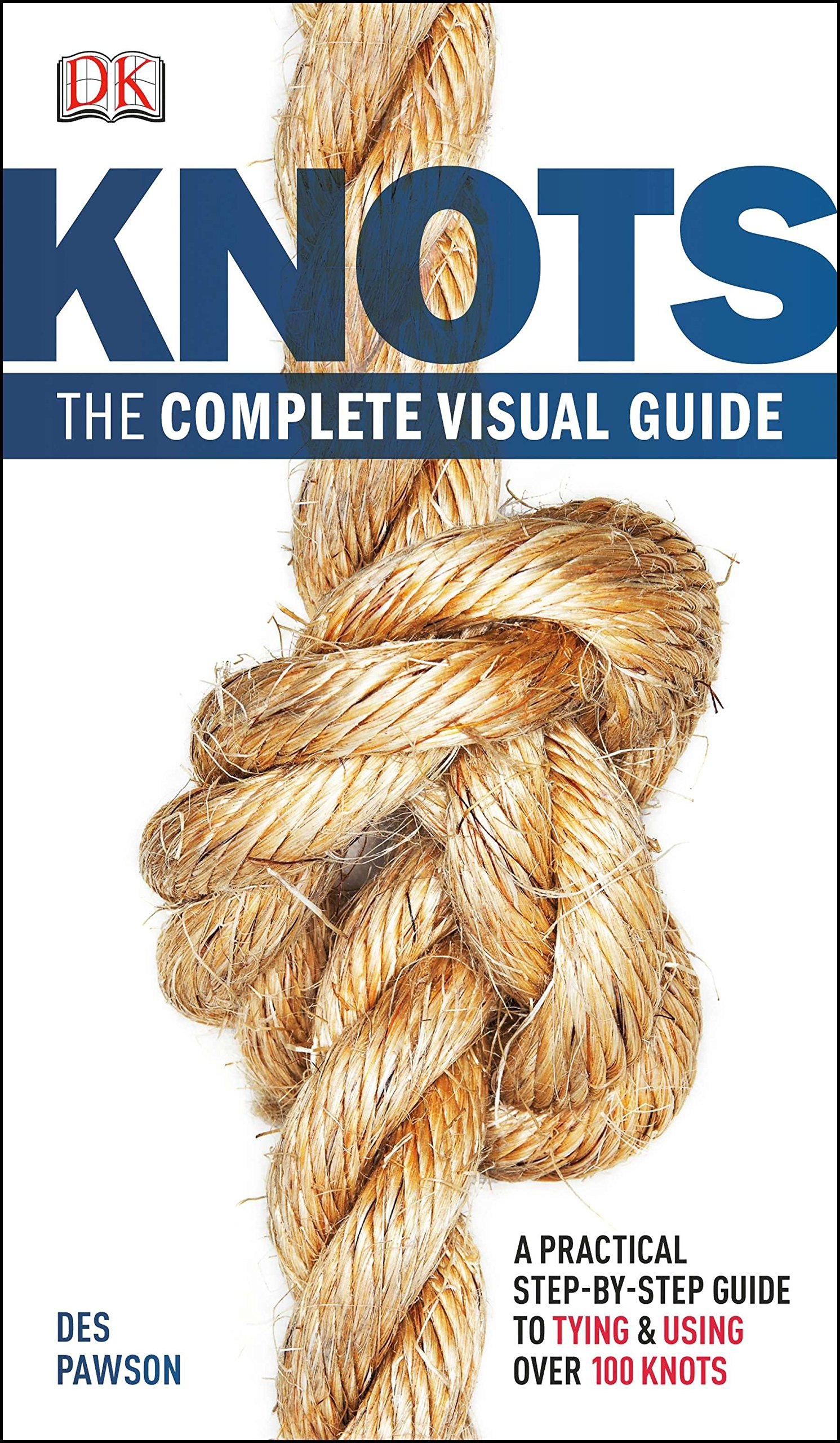 KNOTS. The Complete Visual Guide.