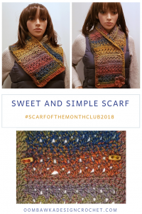 Sweet and Simple Scarf Pattern. Scarf of the Month Club 2018 October Bonus Pattern from Oombawka Design Crochet