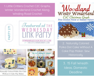 This Week at Party 271 we feature projects from Winding Road Crochet, Sew Historically and Domestic Deadline. Little Critters Crochet C2C Graphs. Oombawka Design Crochet PIN