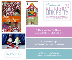 This Week at Party 276 we feature projects from LiliaCraftParty, Lalka Crochetka and Haekelfieber Austria Christmas Star Pot Holder Crochet Pattern - LiliaCraftParty Christmas Angel and Santa Claus - Lalka Crochetka Winter Time Cuckoo Clock - Haekelfieber Austria