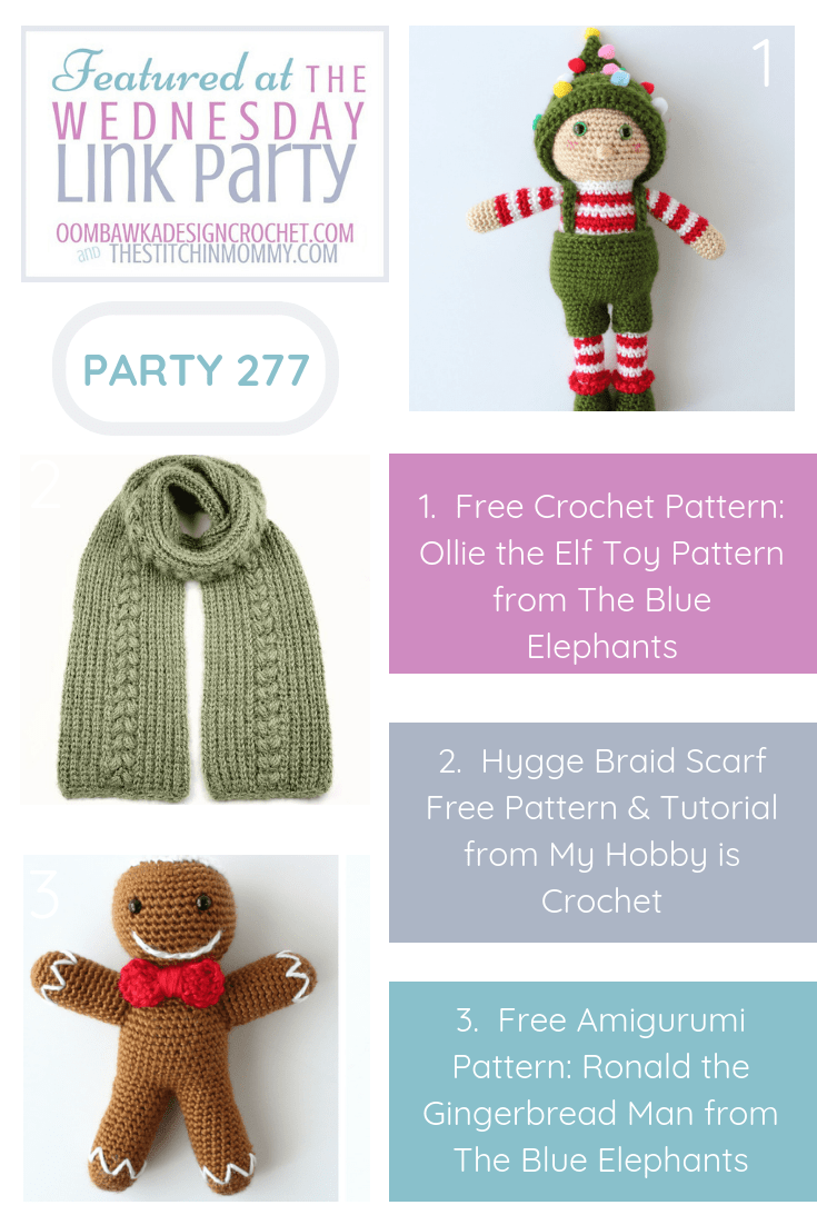 Featuring 3 Free Crochet Patterns Ollie the Elf, Ronald the Gingerbread Man and the Hygge Braid Scarf Wednesday Link Party 277 FB