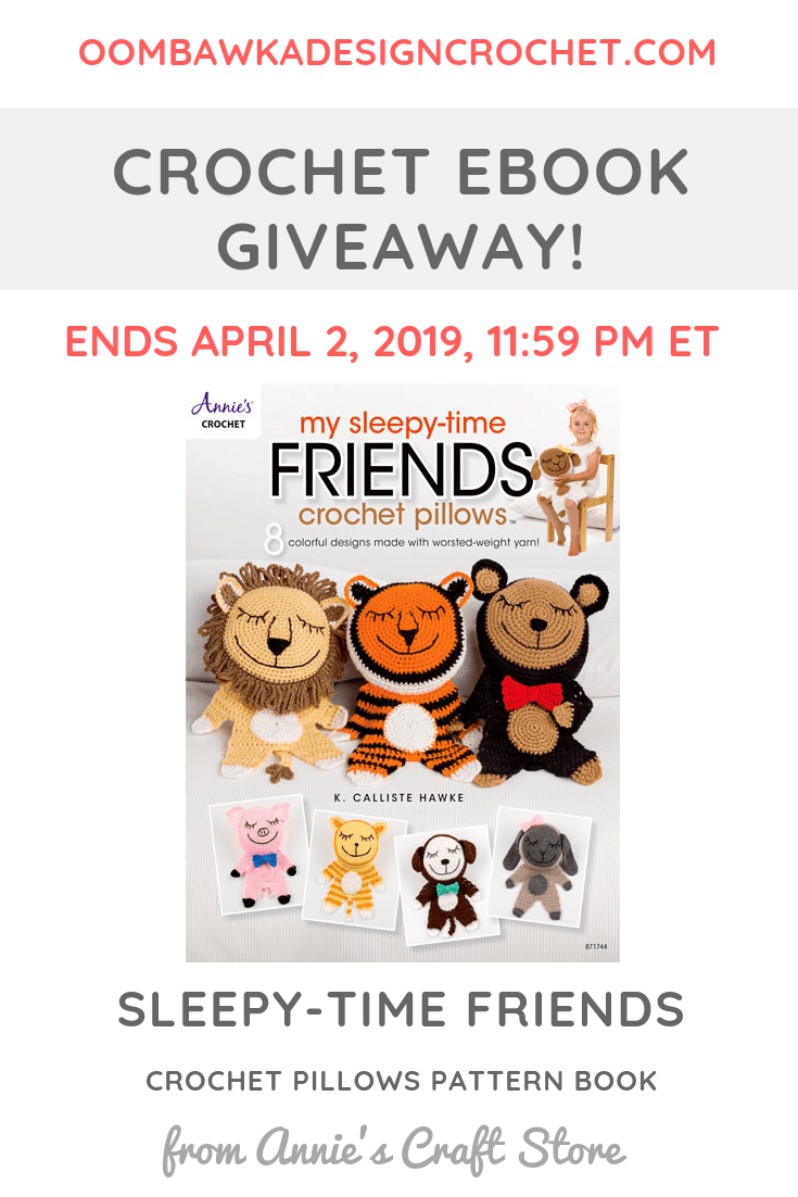 Sleepy-Time Friends Crochet Pillow Pattern Book from Annies Craft Store Giveaway at Oombawka Design ends April 2 2019 1159 pm ET