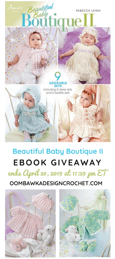 Beautiful Baby Boutique II eBook Giveaway at Oombawka Design Crochet ends April 30 2019 1159 pm ET
