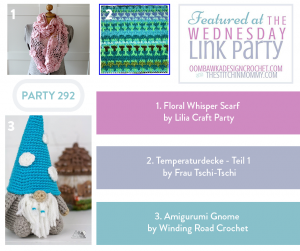 Featured Favorites from Wednesday Link Party 292 include Floral Whisper Scarf temperaturdecke and amigurumi Gnome FB