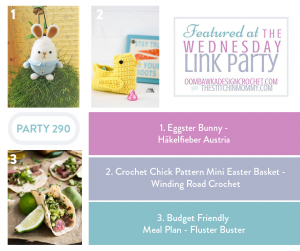 Wednesday Link Party 290 Features the Eggster Bunny the crochet chick easter basket and budget friendly meal plan