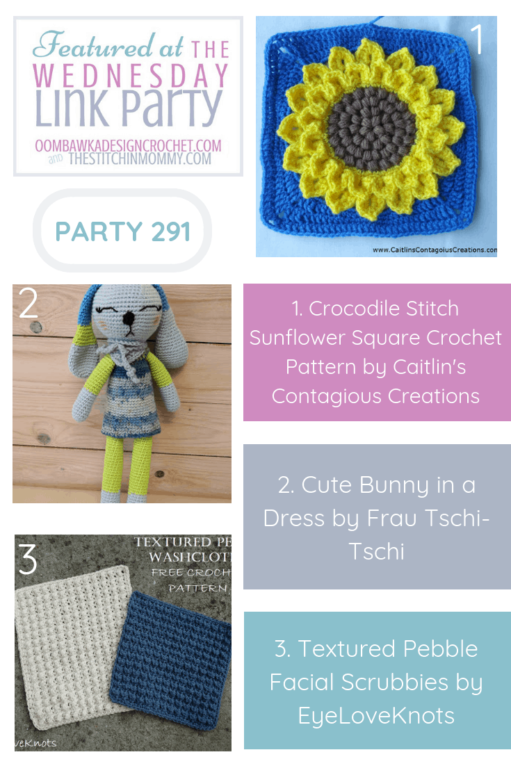 Wednesday Link Party 291 Features PIN. Crocodile Stitch Sunflower Square Cut Bunny in a Dress and Facial Scrubbies