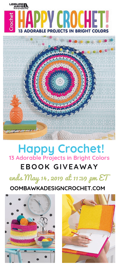 Happy Crochet eBook Giveaway at oombawkadesigncrochet ends May 14 2019 1159 PM ET