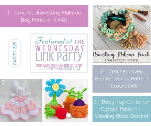 Wednesday Party 295 Features Drawstring Makeup Bag Baby Toy Container Garden Crochet Lovey Blanket Free patterns