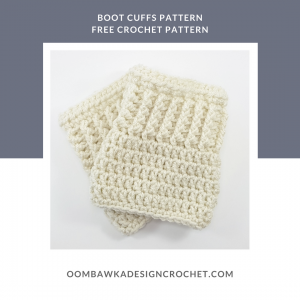 Boot Cuffs Pattern. Free Pattern. Oombawka Design Crochet