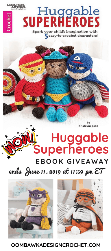 Huggable Superheroes eBook Giveaway ends June 11 2019 1159 pm ET oombawkadesigncrochet