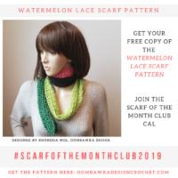 Watermelon Lace Scarf Pattern Scarfofthemonthclub2019 June Free Pattern